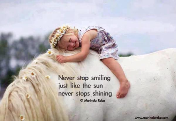 Sun shines quote Never stop smiling just like the sun never stops shining.