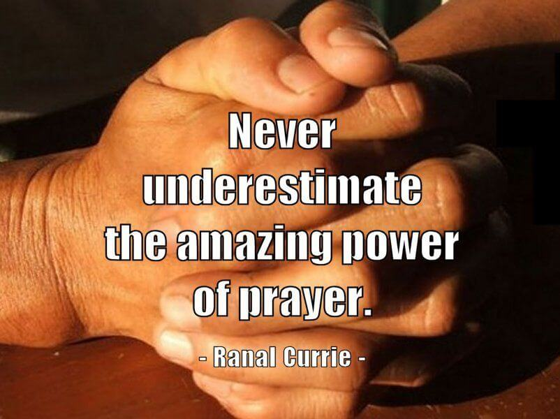 Our prayers quote Never underestimate the amazing power of prayer.