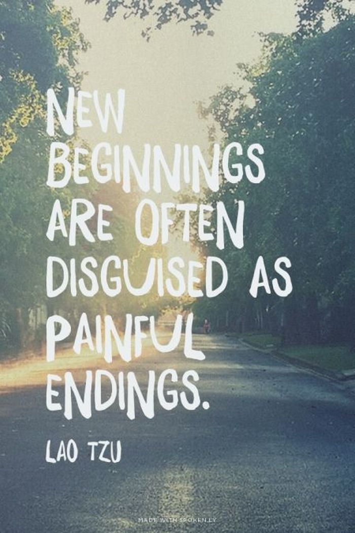 Meeting new people quote New beginnings are often disguised as painful endings.