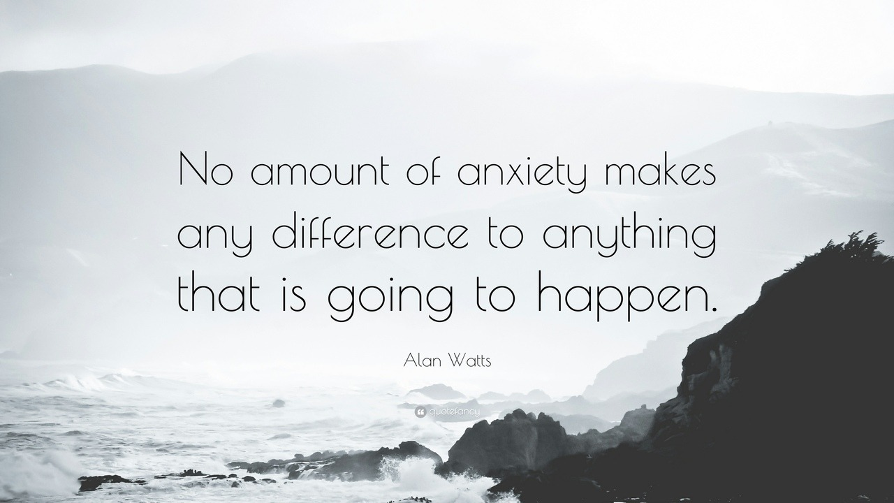 Differences quote No about of anxiety makes any difference to anything that is going to happen.