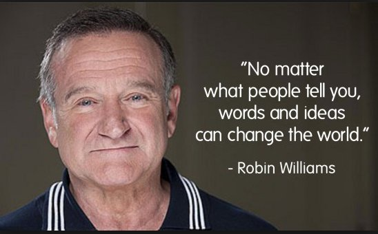 Positive thinker quote No matter what people tell you, words and ideas can change the world.