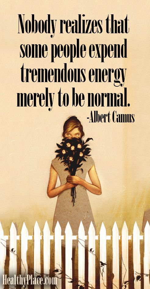 Energies quote Nobody realizes that some people expend tremendous energy merely to be normal.