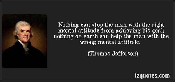 Mental slavery quote Nothing can stop the man with the right mental attitude from achieving his goal;