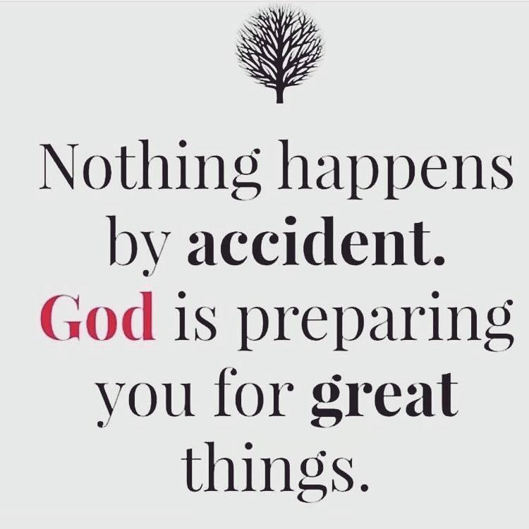 Kingdom of god quote Nothing happens by accident. God is preparing you for great things.