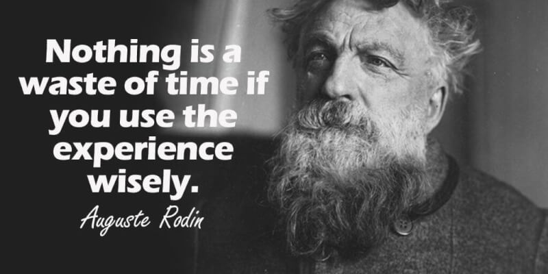 Wise quote Nothing is a waste of time if you use the experience wisely.