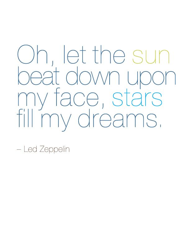 Beat quote Oh, let the sun beat down upon my face, stars fill my dreams.