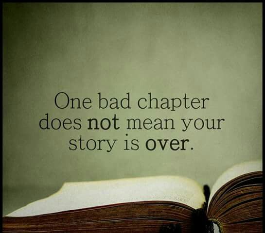 Christian inspirational quote One bad chapter does not mean your story is over.