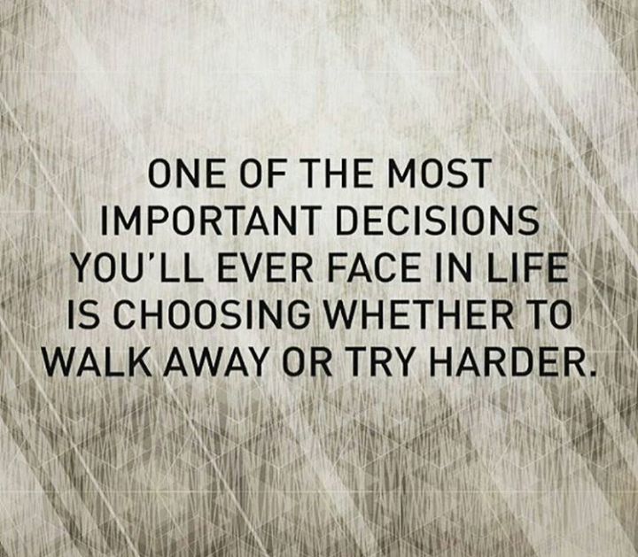 Decisive quote One of the most important decisions you'll ever face in life is choosing whether
