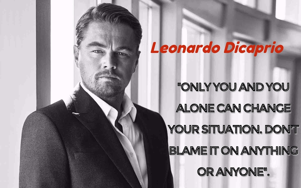 Anyone quote Only you and you alone can change your situation. Don't blame it on anything or