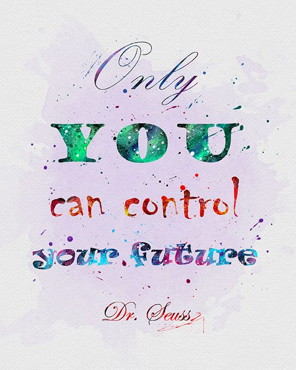 Birth,control quote Only you can control your future.