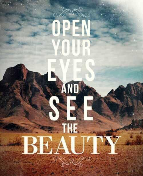 Open mind quote Open Your Eyes and See The Beauty.