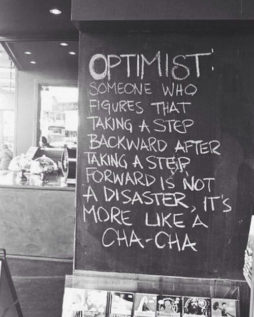 Figured quote Optimist is someone who figures that taking a step backward after a step forward