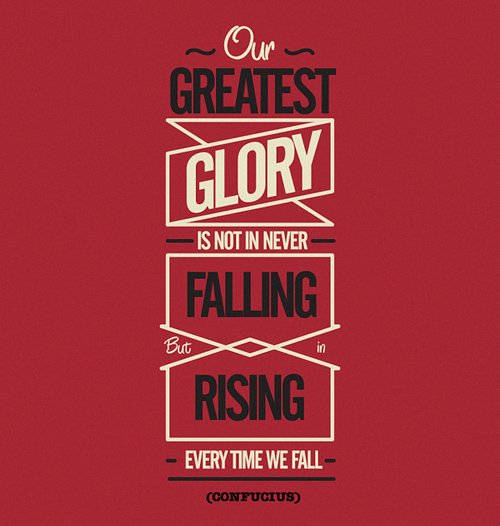 Morning glory quote Our greatest glory is not in never falling, but in rising every time we fall.