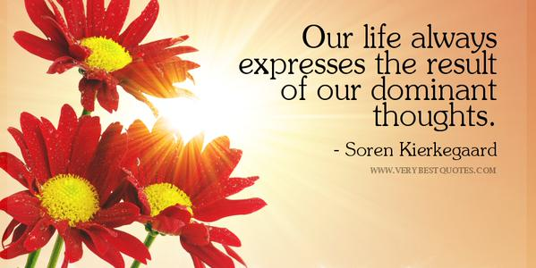 our-life-always-expresses-the-result-of-our-dominant-thoughts.jpg