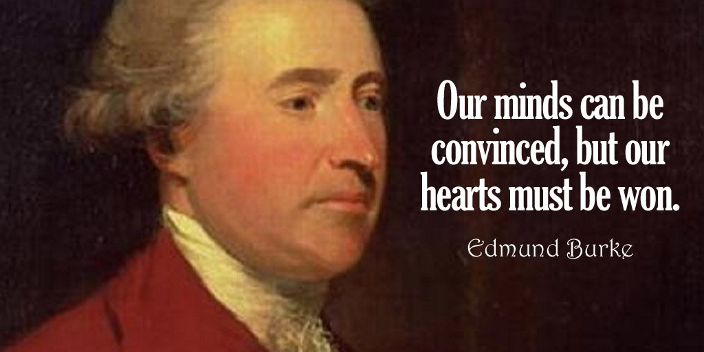 Our minds can be convinced, but our hearts must be won. - Edmund Burke