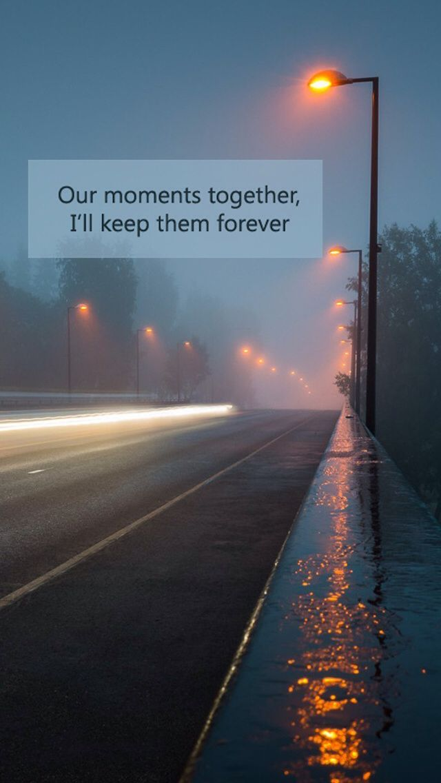 Forever quote Our moments together, I'll keep them forever.
