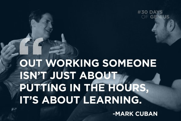 Educating quote Out working someone isn't just about putting in the hours, it's about learning.