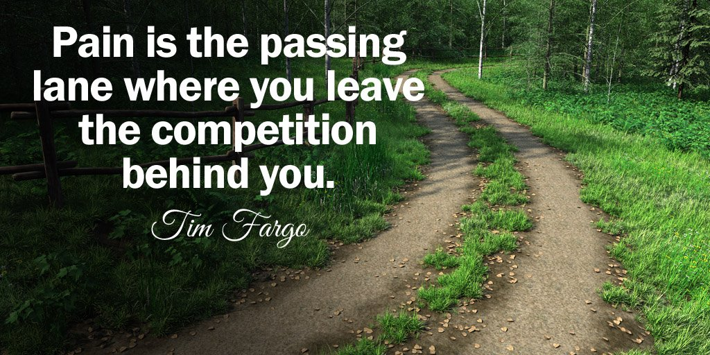 Pass quote Pain is the passing lane where you leave the competition behind you.