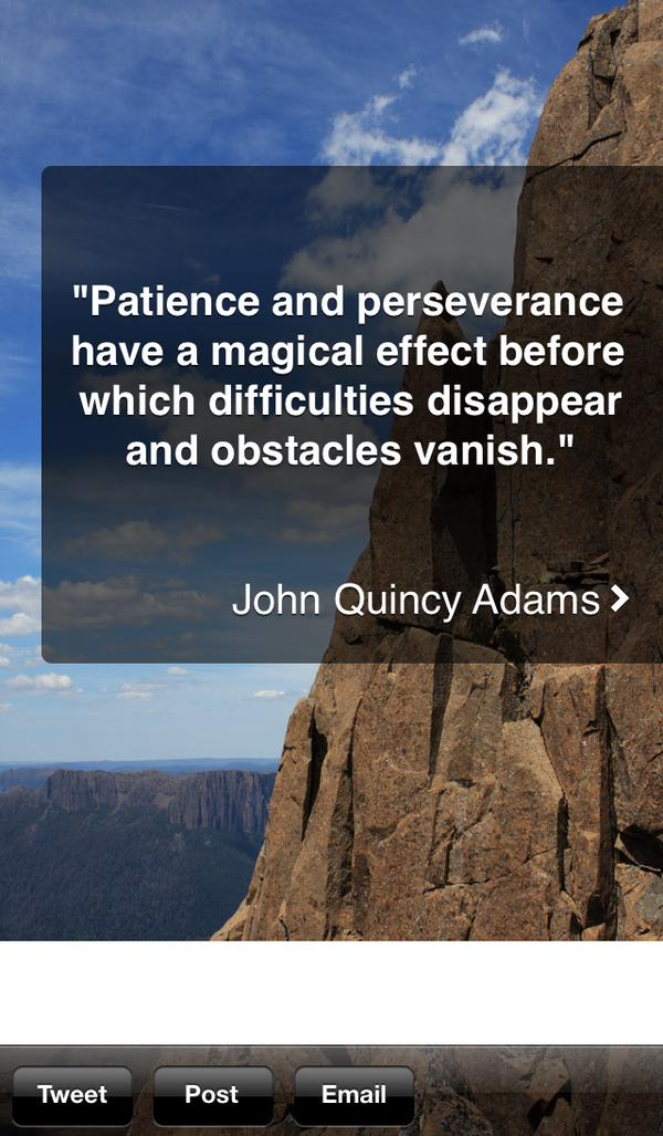 Difficulties quote Patience and perseverance have a magical effect before which difficulties disapp