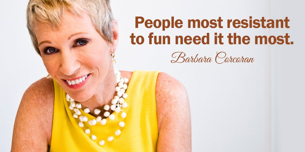 Fun quote People most resistant to fun need it the most.