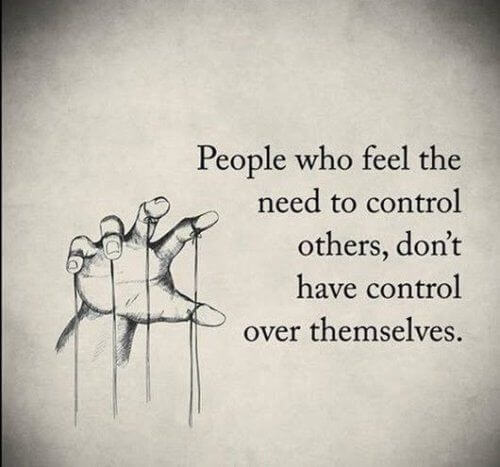Media control quote People who feel the need to control others, don't have control over themselves.