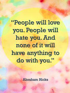 Love and hate quote People will love you. People will hate you. And none of it will have anything to