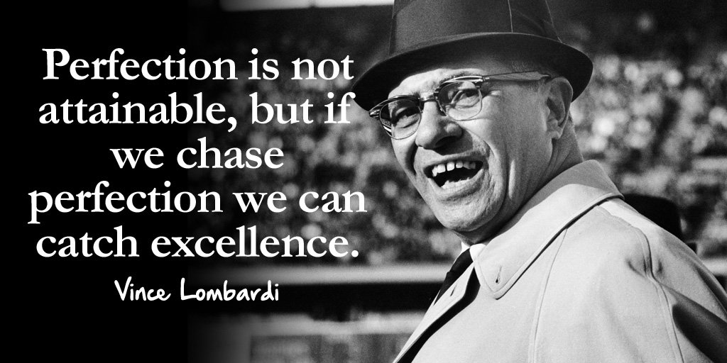 Excelled quote Perfection is not attainable, but if we chase perfection we can catch excellence