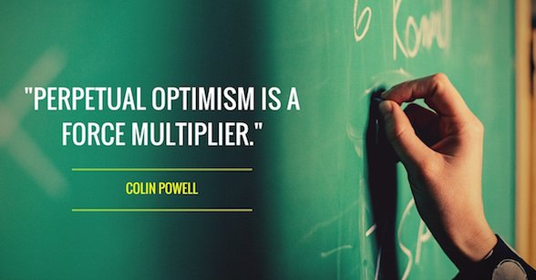 Multiplier quote Perpetual optimism is a force multiplier.