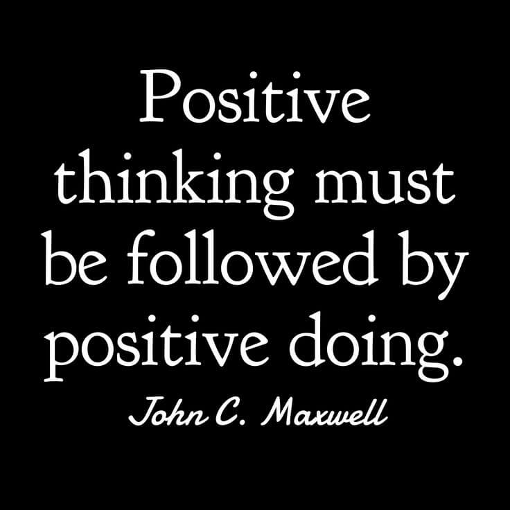 King quote Positive thinking must be followed by positive doing.