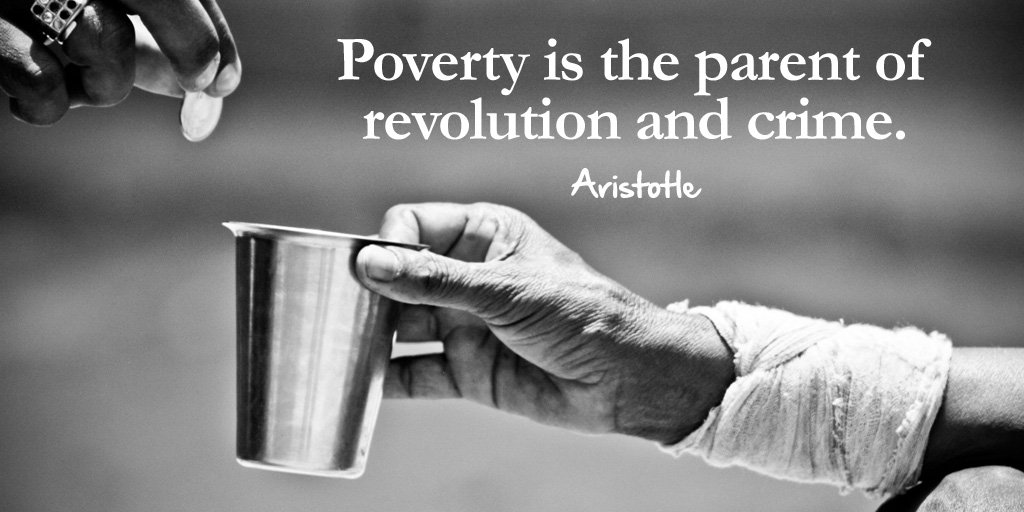 Parental quote Poverty is the parent of revolution and crime.