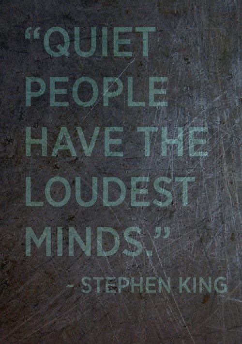Quiet quote Quiet people have the loudest minds