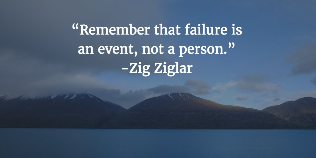 Event quote Remember that failure is an event, not a person.
