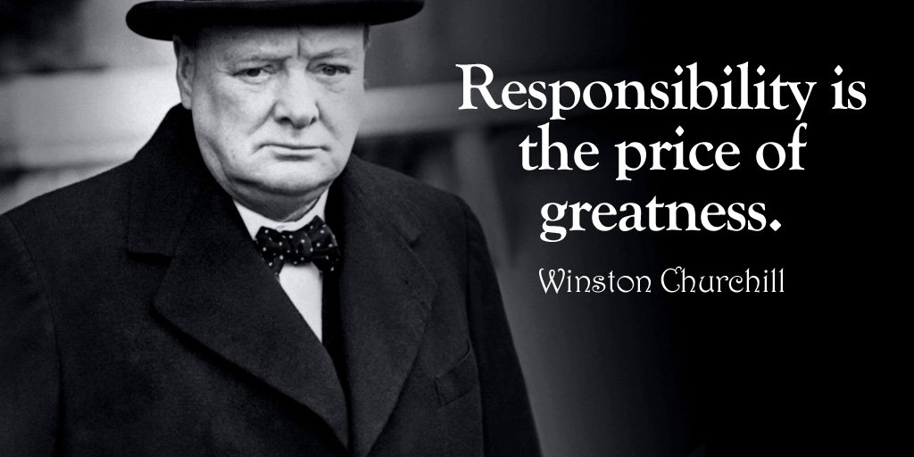 Price quote Responsibility is the price of greatness.