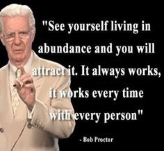 Always working quote See yourself living in abundance and you will attract it. It always works, it wo