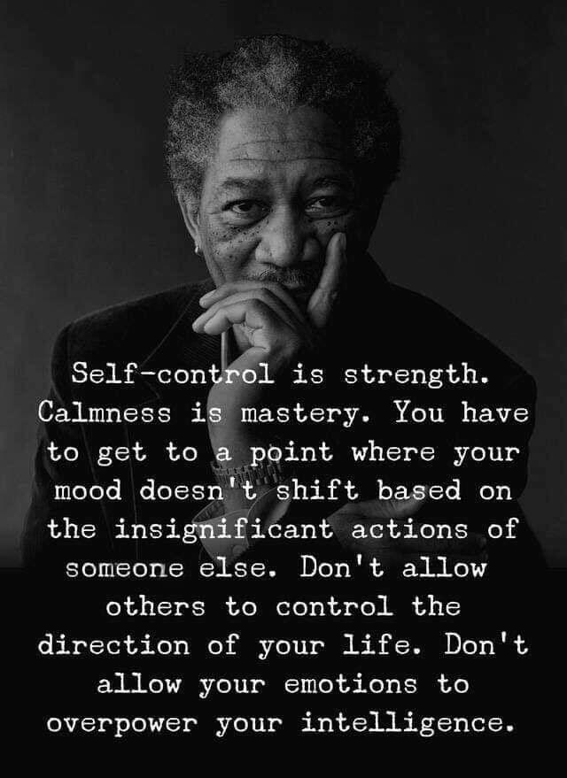 Birth,control quote Self-control is strength. Calmness is mastery. You have to get to a point where