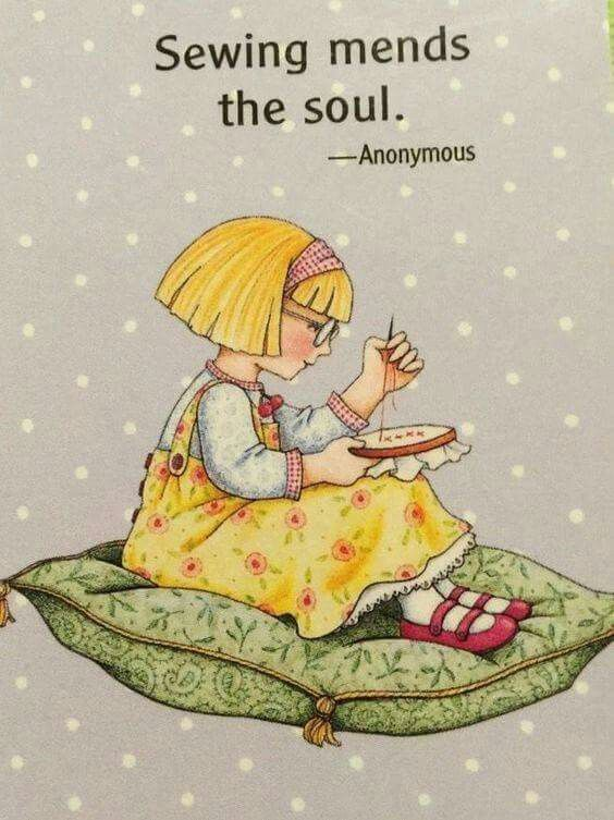 Sewing mends the soul. - Anonymous