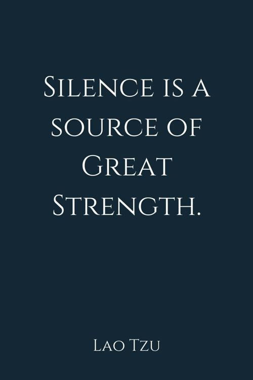 Great american quote Silence is a source of great strength.