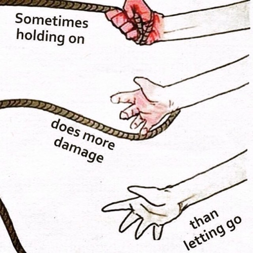 Holds quote Sometimes holding on does more damage that letting go.