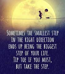 End quote Sometimes the smallest step in the right direction ends up beign the biggest ste