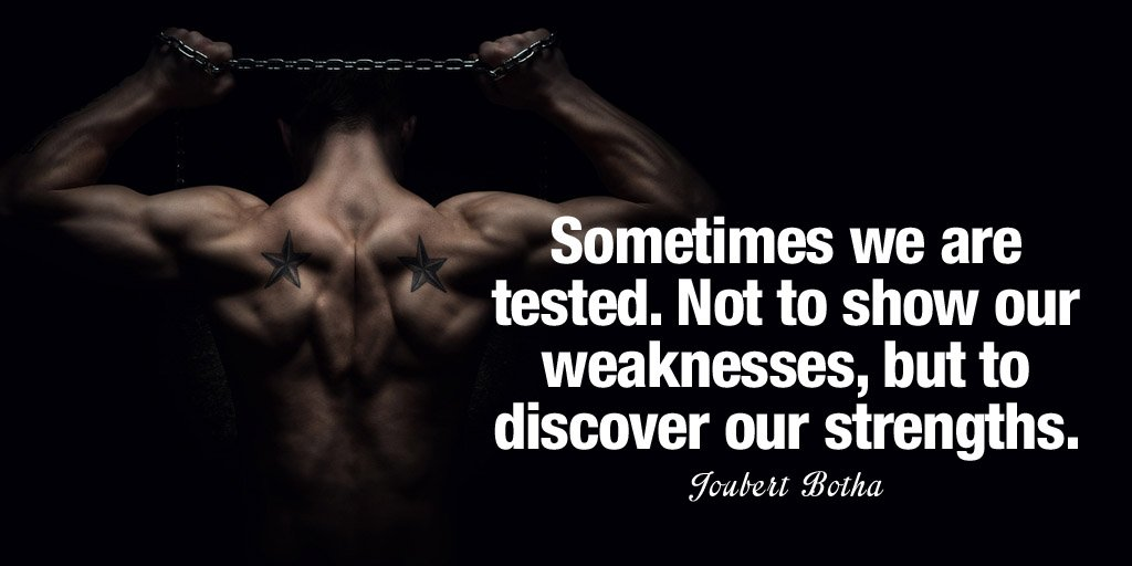 Sometimes we are tested. Not to show our weaknesses, but to discover our strengths.