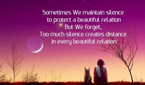 Maintains quote Sometimes we maintain silence to protect a beautiful relation, but we forget, to