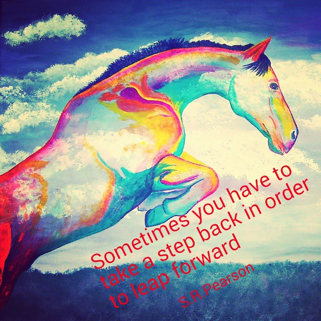 Leap quote Sometimes you have to take a step back in order to leap forward.