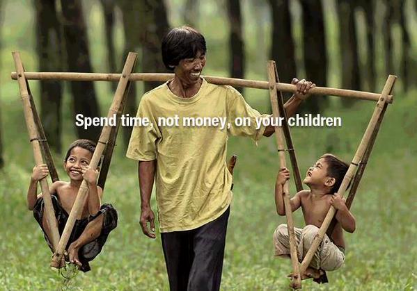 Spend time, not money, on your children. - Sayings