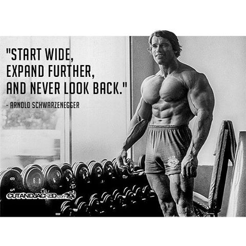 Fitness quote Start wide, expand further, and never look back.