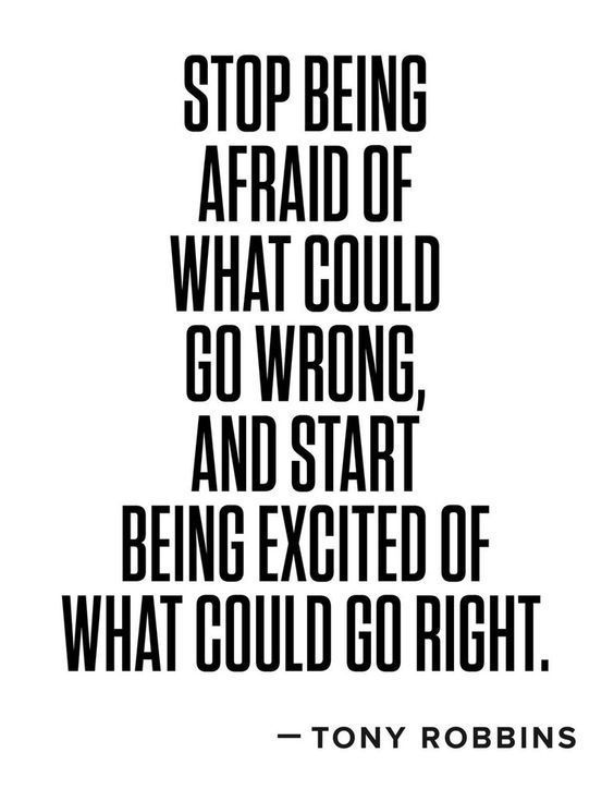 States rights quote Stop being afraid of what could go wrong, and start being excited of what could