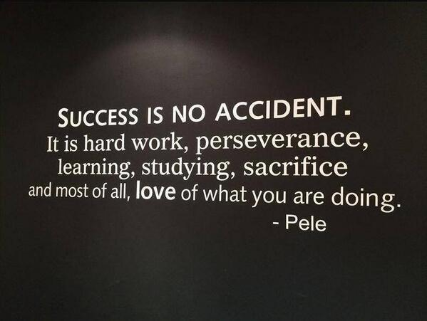 Sacrifice quote Success is no accident. It is hard work, perseverance, learning, studying, sacri