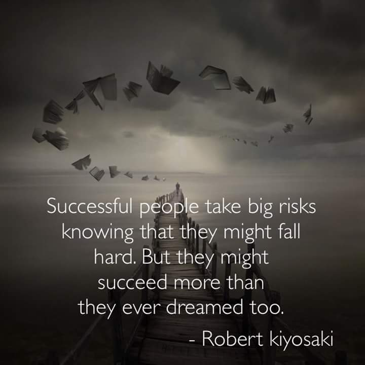 Successful people take big risks knowing that they might fall hard. But they might success more than they ever dreamed too. - Robert Kiyosaki