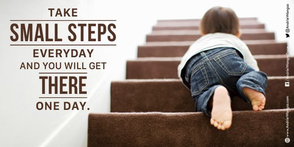 Determination motivational quote Take small steps everyday and you will get there one day.