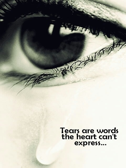Facial expression quote Tears are words that heart can't express.