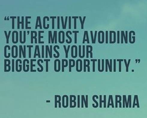Physical activity quote The activity you're most avoiding contains your biggest opportunity.
